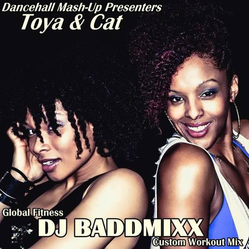 DJ Baddmixx - Toya & Cat Are . DJ Baddmixx