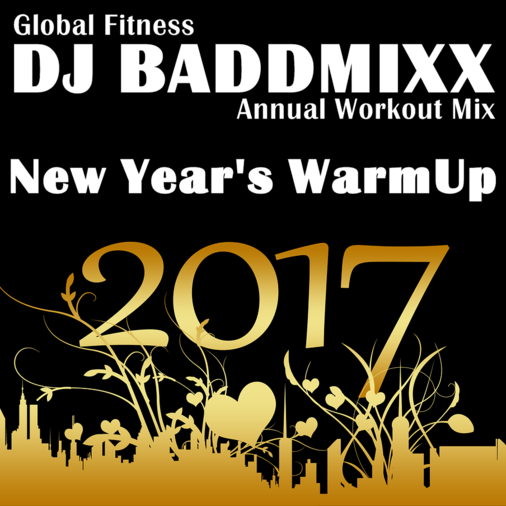 DJ Baddmixx - 2017 New Years . DJ Baddmixx